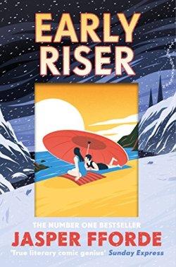 Early Riser Jasper Fforde