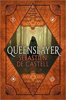 Queenslayer by Sebastien de Castell